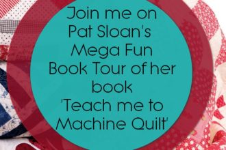 Pat Sloan's Teach Me to Machine Quilt Blog Hop!!!