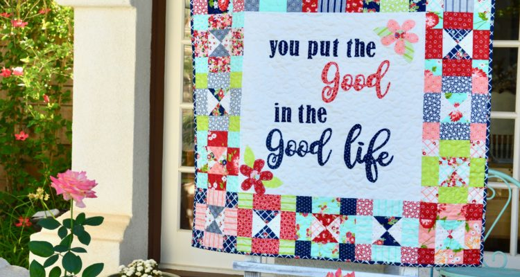 The Good in the Good Life Quilt Pattern